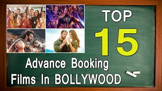 Top 15 Advance Booking Films In BOLLYWOOD