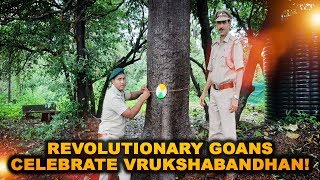 Revolutionary Goans celebrate Vrukshabandhan! Trees tied with tricolour rakhis