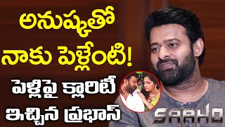 Prabhas Reaction on Relationship With Actress Anushka | Saaho | Tollywood News | Top Telugu TV