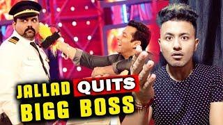 Salman Khans Angry Man Jallad LEAVES Bigg Boss 13
