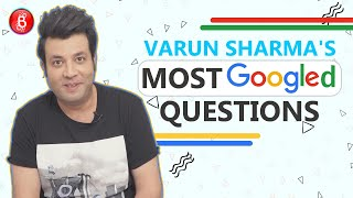 Varun Sharmas HILARIOUS Response To His Most Googled Questions