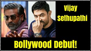 Vijay Sethupathi To Debut In Bollywood With Aamir Khan!
