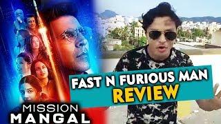 Fast N Furious Man REVIEW On Mission Mangal | Akshay Kumar, Vidya Balan, Taapsee, Sonakshi, Kirti