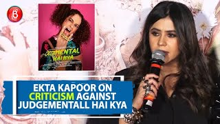 Ekta Kapoor's EPIC Response On Criticism Against Judgementall Hai Kya