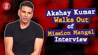 Akshay Kumar WALKS OUT Of Mission Mangal Interview | Vidya Balan | Nithya Menen | Sonakshi Sinha