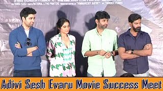 Evaru Movie Success Meet | Adivi Sesh Reaction On Evaru Movie Result | Regina