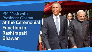 PM Narendra Modi with US President Barack Obama at Ceremonial Function in Rashtrapati Bhawan   PMO