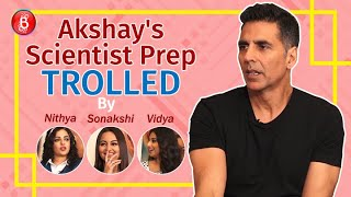 Akshay Kumar's Scientist Prep TROLLED By Nithya Menen, Vidya Balan & Sonakshi Sinha | Mission Mangal