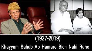 Khayyam Sahab Ab Hamare Bich Nahi Rahe