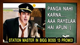 SALMAN KHAN TO BECOME STATION MASTER IN BIGG BOSS 13 PROMO!