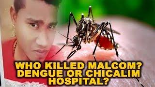 Who killed Malcom? Dengue or Chicalim Hospital?