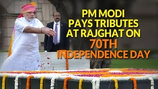 PM Modi pays tributes at Rajghat on 70th Independence Day   PMO