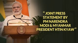 PM Modi's Speech at joint press statement with President of Myanmar, Mr. Htin Kyaw | PMO