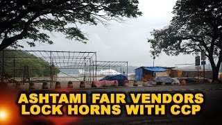 AShtami Fair Vendors Lock Horns With CCP