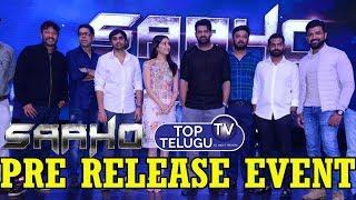 Saaho Pre Release Event | Prabhas | Shraddha Kapoor | Sahoo Pre Release Highlights | Top Telugu TV
