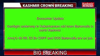 #BigBreaking Gunfight underway in Kakarhamam old town Baramulla in north Kashmir.