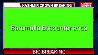 Baramulla Encounter Ends