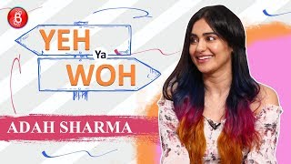 Deepika Padukone or Priyanka Chopra? Adah Sharma's Quirky Pick | Yeh Ya Woh