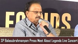 SP Balasubrahmanyam Press Meet About Legends Live Concert | Telugu Songs