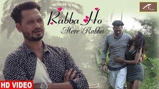 Hindi Romantic Songs - Rabba Ho Mere Rabba - Latest Bollywood Songs - New Love Songs 2018 -2019 (HD)