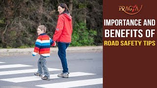 Watch Importance and Benefits of Road Safety Tips