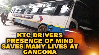 KTC Drivers Presence Of Mind Saves Many Lives At Cancona