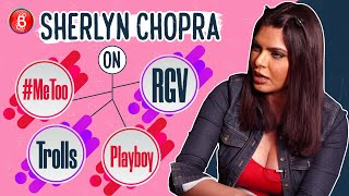 Sherlyn Chopra's STRONG Stand On #MeToo, Trolls, RGV & Playboy