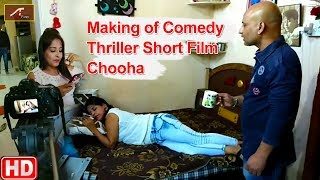Making of COMEDY Thriller Short Film - Chooha || Hindi Short Movie Making Video