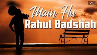 New Hindi Song 2019 | Main Hu Rahul Badshah | Latest Audio Song | FULL Mp3 | Bollywood New Songs
