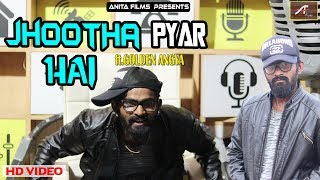 Jhootha Pyar Hai - (Official Music Video) - RAPPER : GOLDEN ANGYA - Latest New Rap Songs 2019
