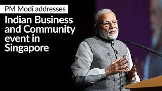 PM Modi addresses Indian Business and Community event in Singapore   PMO