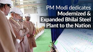 PM Modi dedicates Modernized, and Expanded Bhilai Steel Plant, Chhattisgarh to the Nation | PMO