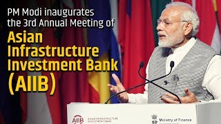 PM Modi inaugurates the 3rd Annual Meeting of Asian Infrastructure Investment Bank (AIIB) in Mumbai