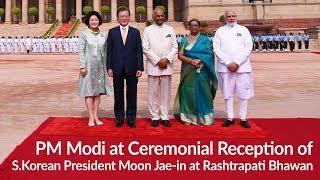 PM Modi at Ceremonial Reception of S.Korean President Moon Jae-in at Rashtrapati Bhawan, New Delhi