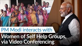 PM Modi interacts with Women of Self Help Groups from across India, via Video Conferencing | PMO