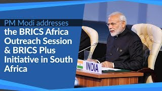 PM Modi addresses the  BRICS Africa Outreach Session & BRICS Plus Initiative in South Africa | PMO