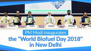 "PM Modi inaugurates the ""World Biofuel Day 2018"" at Vigyan Bhawan in New Delhi 
