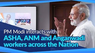 PM Modi interacts with ASHA, ANM and Anganwadi workers across the Nation | PMO
