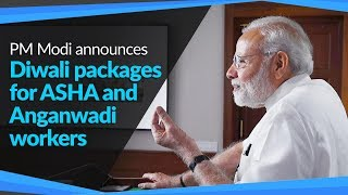 On the occasion of Diwali, PM Modi announces revised packages for ASHA and Anganwadi workers | PMO