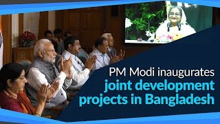 PM Modi inaugurates joint development projects in Bangladesh | PMO