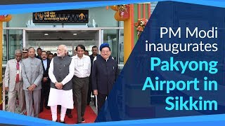 PM Modi inaugurates Pakyong Airport in Sikkim   PMO