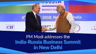 PM Modi attends the India-Russia Business Summit in New Delhi | PMO