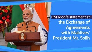 PM Modi's statement at the Exchange of Agreements with Maldives' President Mr. Solih | PMO