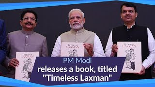 """PM Modi releases a book, titled """"Timeless Laxman"""", based on the famous cartoonist, RK Laxman   PMO"""