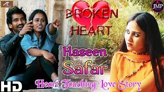 Heart Touching Love Story Song ❦ Haseen Safar ❦ Dinesh Rajpurohit - (FULL Video) - Hindi Sad Songs