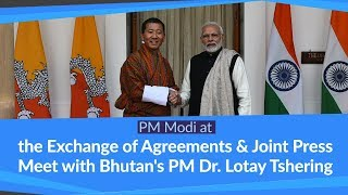 PM Modi at the Exchange of Agreements & Joint Press Meet with Bhutan's PM Dr. Lotay Tshering | PMO