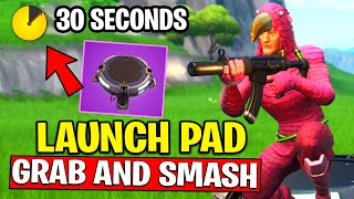 DEAL DAMAGE WITHIN 30 SECONDS AFTER USING A LAUNCH PAD - GRAB and SMASH CHALLENGES FORTNITE
