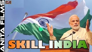#SKILL INDIA - New #Desh Bhakti Song - #IndependenceDay - #15th August Song - #Modi Ji New Song 2019