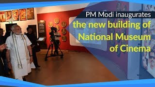 PM Modi inaugurates the new building of National Museum of Cinema in Mumbai | PMO