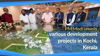 PM Modi inaugurates & lay foundation stone of various development projects in Kochi, Kerala | PMO